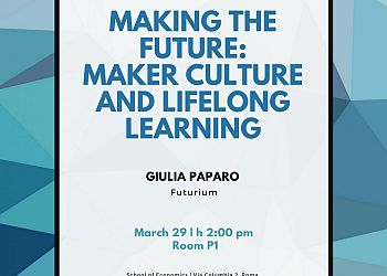 Making the Future: Maker Culture and Lifelong Learning