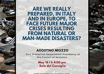 Are we really prepared, in Italy and in Europe, to face future major crises resulting from natural or man-made disasters?