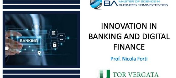 Innovation in Banking and Digital Finance - Prof. N. Forti